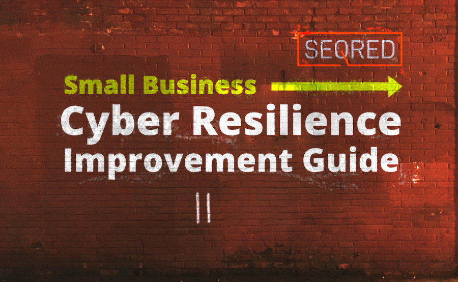 Small Business Cyber Resilience Improvement Guide. Part II – Backing up …
