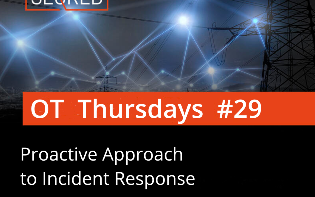 Proactive Approach to Incident Response. Part 3 – Establishing OT Security Baseline