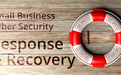 Small Business Cyber Security Response and Recovery. Part II – Prepare for incidents