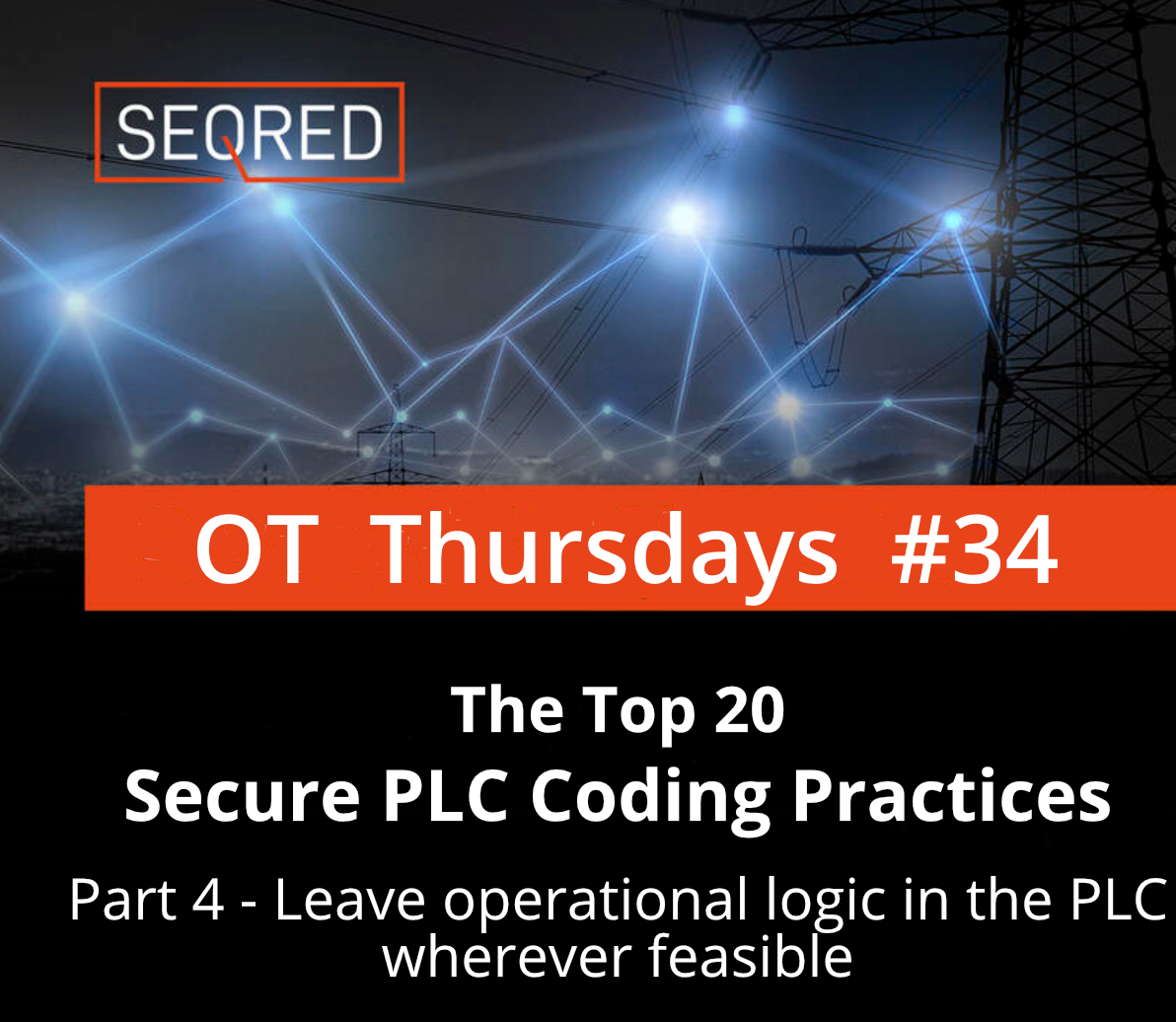 The Top 20 Secure PLC Coding Practices. Part 4 - Leave operational logic in the PLC wherever feasible