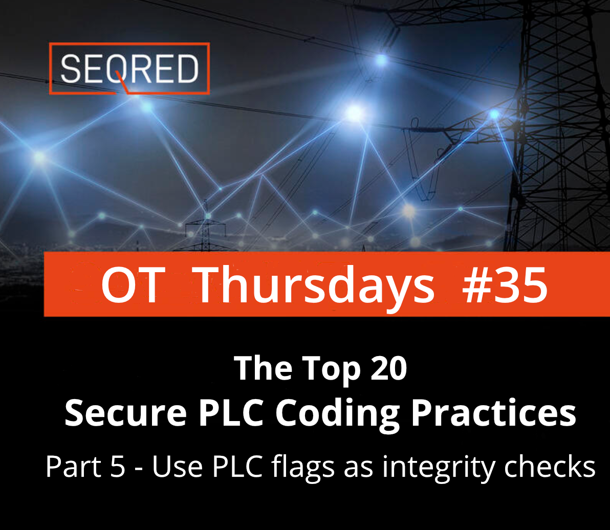The Top 20 Secure PLC Coding Practices. Part 5 - Use PLC flags as integrity checks