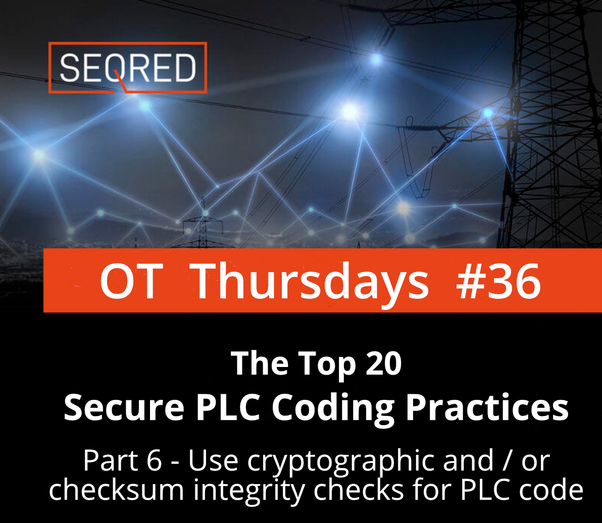 The Top 20 Secure PLC Coding Practices. Part 6 - Use cryptographic and / or checksum integrity checks for PLC code